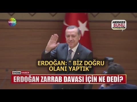 Erdoğan Zarrab Davası Için Ne Dedi?