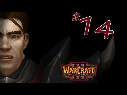 Warcraft III: Reign of Chaos - Part 14: Missing Wood (feat. Short)