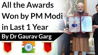 All the awards won by PM Narendra Modi in Last 1 year - Impact & analysis, Current affairs 2019