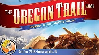 The Oregon Trail Game: Journey to Willamette Valley — game overview at Gen Con 2018
