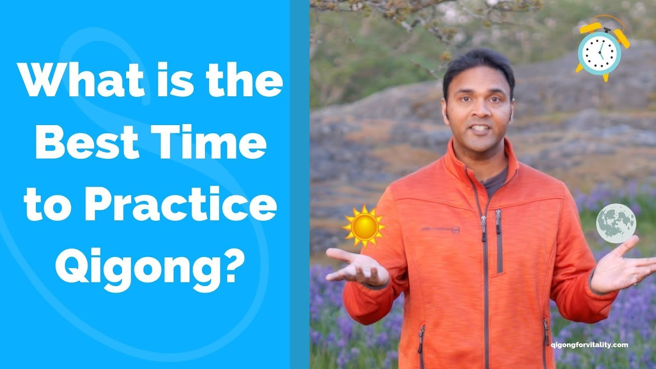 What is best time to Practice Qigong?