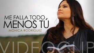 Me falla todo menos tú - Mónica Rodriguez (Videoclip)