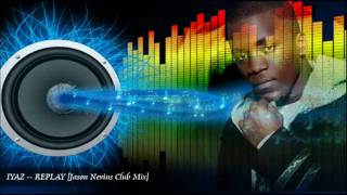 IYAZ -- REPLAY [HD| Jason Nevins Club Mix]
