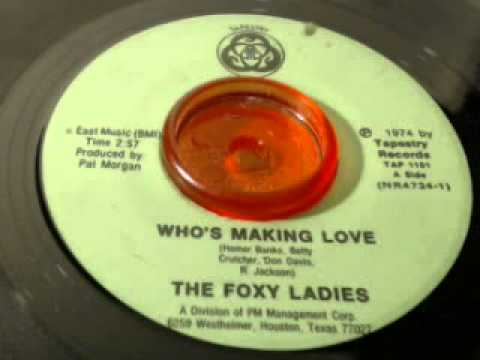 The Foxy Ladies-Who's Making Love