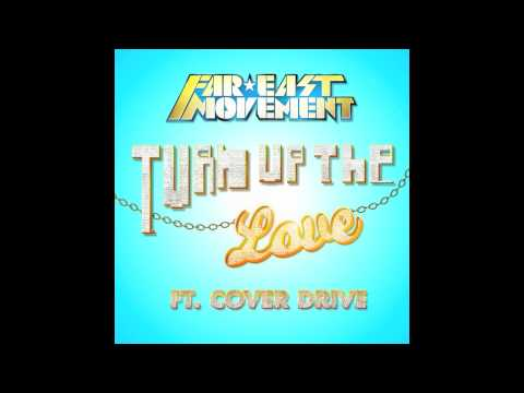 """""""TURN UP THE LOVE"""" - FAR EAST MOVEMENT FT. COVER DRIVE (OFFICIAL)"""