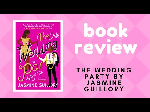 The Wedding Party By Jasmine Guillory | Book Review
