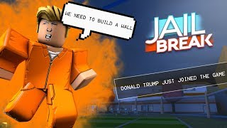Playing Jailbreak as DONALD TRUMP! (Roblox)
