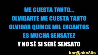 Ames - Karaoke Me Cuesta Tanto Olvidarte Mecano