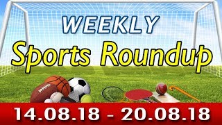 Sports Weekly Roundup 20 08 18