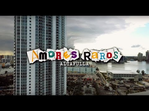 Altafulla - Amores Raros (Official Video)
