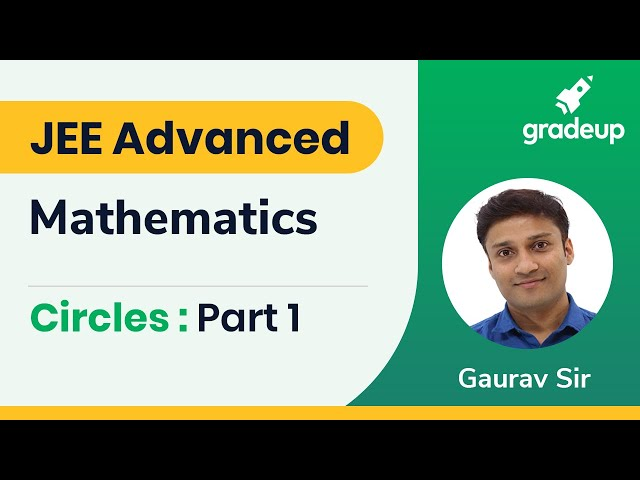 Live Class on Circles Part - 1by Gaurav Sir | JEE Advanced 2019