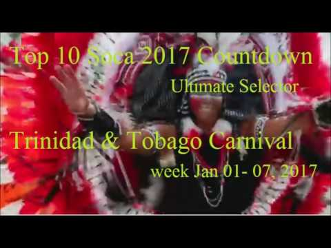 Top 10 Soca 2017 Countdown - Ultimate Selector  Jan 01, 2017