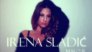 IRENA SLADIC//MALO JE