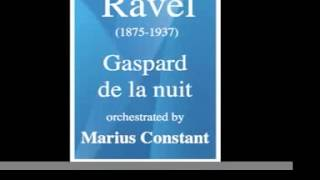 "Ravel : ""Gaspard de la nuit"" orchestrated **MUST HEAR**"