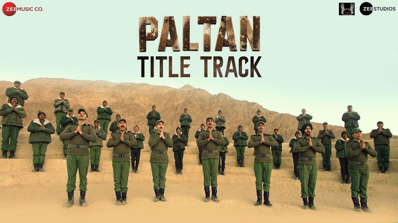 Download Paltan - Title Track | Jackie Shroff, Arjun Rampal, Sonu Sood | J P Dutta | Anu Malik | Javed Akhtar