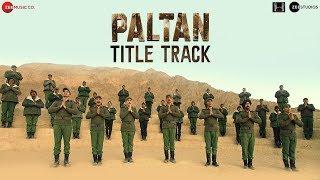 Paltan - Title Track | Jackie Shroff, Arjun Rampal, Sonu Sood | J P Dutta | Anu Malik | Javed Akhtar
