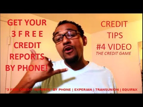 Get Your 3 Credit Reports, Equifax, TransUnion, Experian, By Phone For FREE