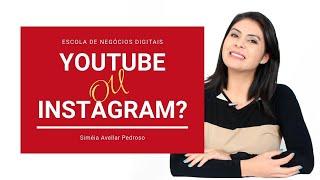 Youtube ou Instagram? Qual o melhor lugar para seu conteúdo?