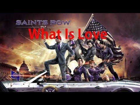 saints row 4 haddaway { What Is Love } song