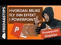 Hvordan bruke Fly inn effekt i Powerpoint