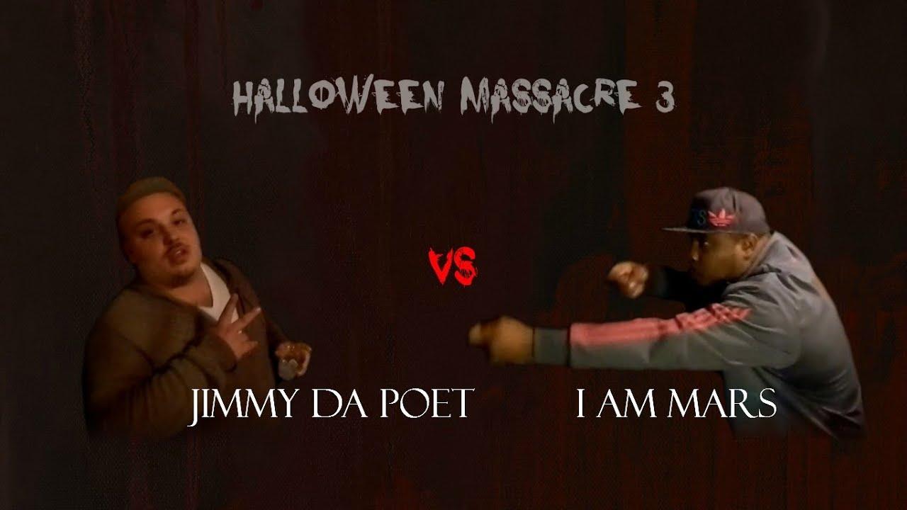 Halloween massacre 3 jimmy da poet vs i am mars hosted by math hoffa