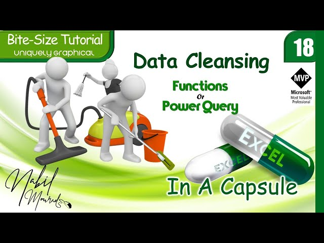 Smart Data Cleansing... Functions Or Power Query   Excel In a Capsule (Episode 18)