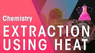 Extraction using heat | Environment | Chemistry | FuseSchool