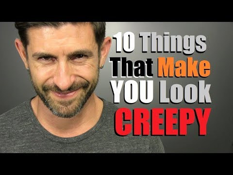 10 Things Women Think Make A Guy Look CREEPY!