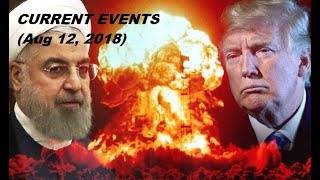 End Times Signs & Current Events (Aug 12, 2018)