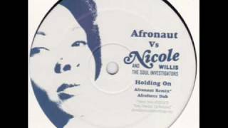 Nicole Willis & The Soul Investigators  - Holding On (Afronaut Remix)
