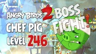 Angry Birds 2 Boss Fight 28! Chef Pig Level 246 Walkthrough