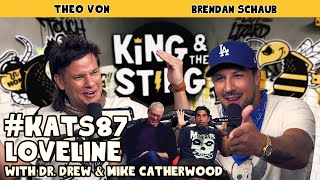 Loveline ft. Dr. Drew & Mike Catherwood | King and the Sting w/ Theo Von & Brendan Schaub #