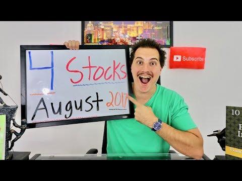 4 STOCKS IM BUYING! AUGUST 2017