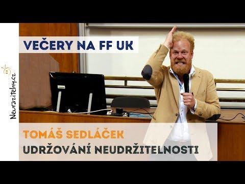 Tomáš Sedláček - Udržování neudržitelnosti | Neurazitelny.cz | Večery na FF UK