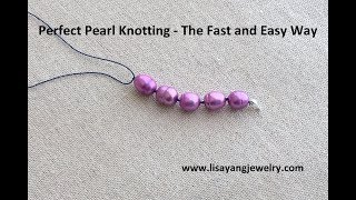 Perfect Pearl Knotting - the Fast and Easy Way