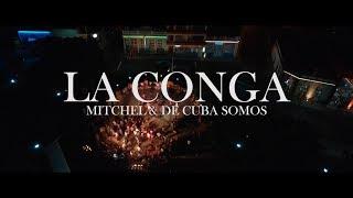 Смотреть клип Mitchel Y De Cuba Somos - La Conga