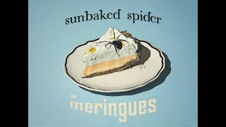 The Meringues - Sunbaked Spider