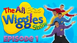 The All-Eras Wiggles Show! EPISODE ONE