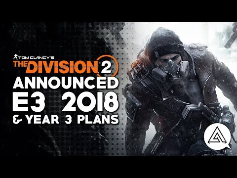 The DIVISION 2 Announced! E3 2018 & Year 3 Content