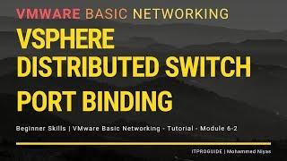VMware Basic Networking Distributed Switch - Port Binding | Static & Ephemeral binding Module 6-2