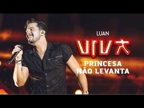 Luan Santana – princesa não levanta (Letra)