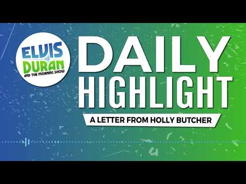 A Letter from Holly Butcher | Elvis Duran Daily Highlight