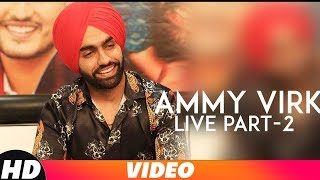 Ammy Virk (Live LPU) | Part 2 | Qismat | Sargun Mehta | Latest Punjabi Movies | Speed Records