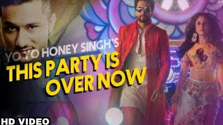 This Party Is Over Now Yo Yo Honey Singh Out Now, Honey Singh New Song Out, Jaccky Bhagnani
