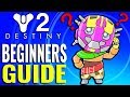 ULTIMATE Destiny 2 Beginners Guide - Power Level, Loot, Tips & Tricks