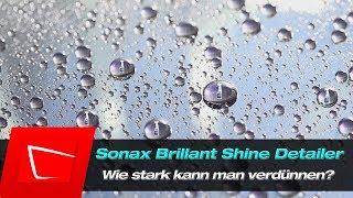 SONAX Brilliant Shine Detailer mit Wasser mischen? das optimale Mischungsverhätnis