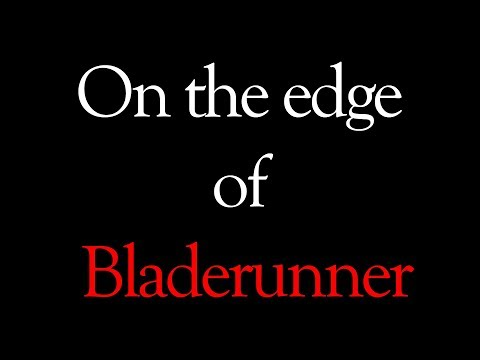 On the Edge of Bladerunner (documentary) by Mark Kermode