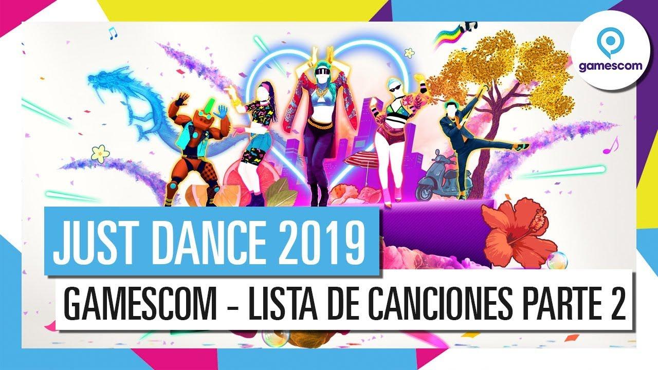 Just Dance 2019 Anuncio Gamescom Lista De Canciones Parte 2