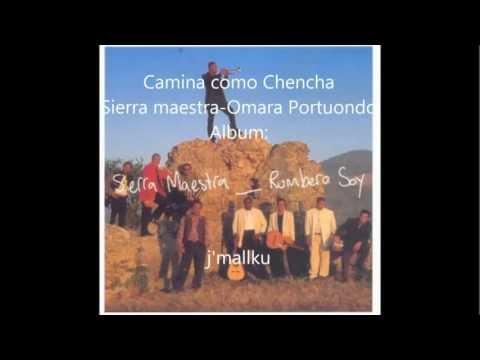 Camina como Chencha Sierra Maestra y Omara Portuondo