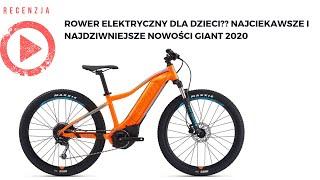 Rower elektryczny dla dzieci?? Najciekawsze i najdziwniejsze nowości Giant 2020